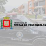 GUARDA CIVIL MUNICIPAL – PREFEITURA DE FERRAZ VASCONCELOS